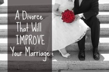 Divorce Improves Marriage