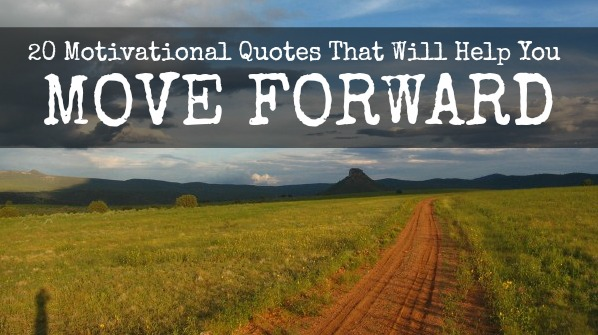 20 motivational quotes that will help you move forward