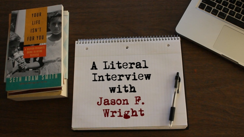 A Literal Interview Jason F. Wright